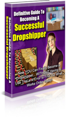 Product picture Definitive Guide To Becoming A Successful Dropshipper PLR Pa